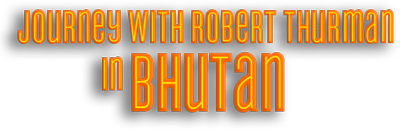 Journey with Robert Thurman in Bhutan film